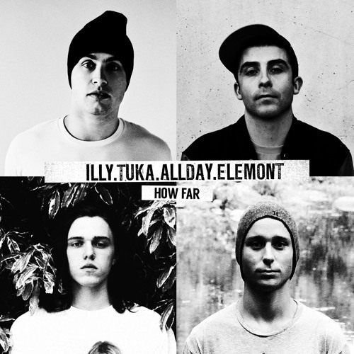 Illy, Tuka, Allday & Elemont - How Far