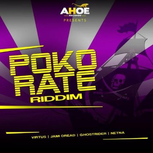 Jami Dread - Gyal Request - Poko Rate Riddim - Ahoe Records