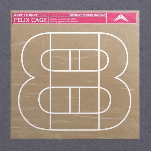 Felix Cage - Body2Body - Spagat Music 027