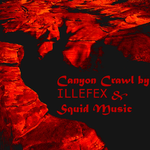 Canyon Crawl ILLEFEX & Squid_Music