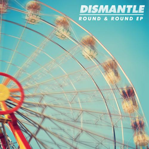 Dismantle - D Riddim (Round & Round EP)