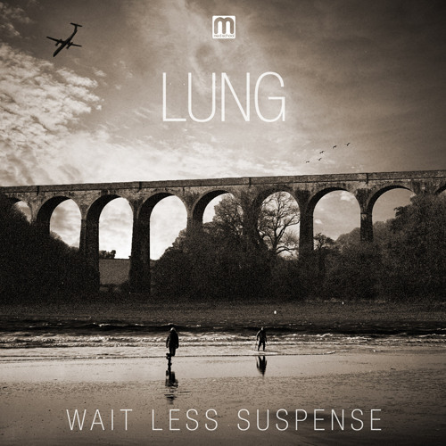 Lung - Wait Less Suspense - FULL ALBUM PREVIEW (96kbps)