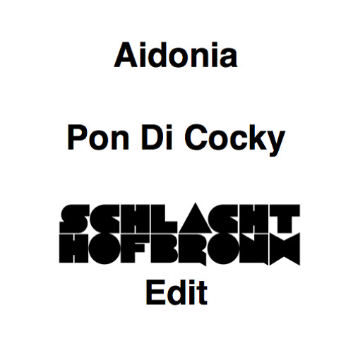 Aidonia - Pon Di Cocky (Schlachthofbronx Edit)