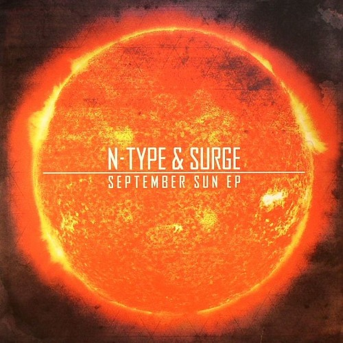 N-Type & Surge - September Sun VIP Feat. Pyxis