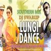 Lungi Dance - DJ Swarup Southern Mix (UNTAG FULL VERSION) [DOWNLOAD LINK AT BELOW]