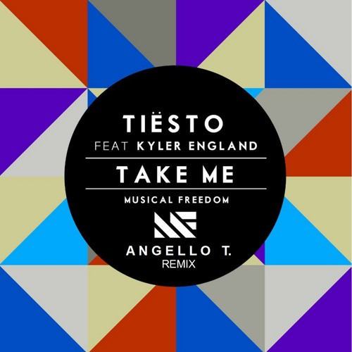 Tiësto ft. Kyler England - Take Me (Angello T Remix)