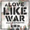 Free Download All Time Low-A Love Like War Feat. Vic Fuentes Mp3