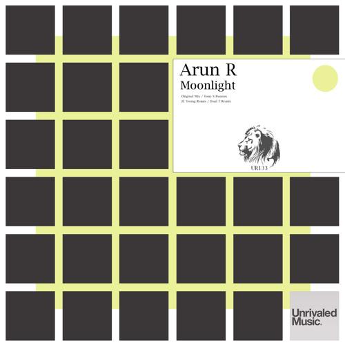 Arun R - Moonlight (Original + 3 Remixes) // Unrivaled Music // 128 lo-res
