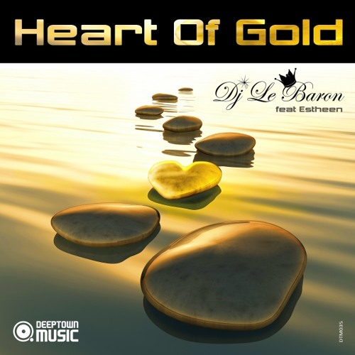 DJ Le Baron feat. Estheen - Heart Of Gold (Mark Faermont & DJ Le Baron Go Deep Mix)