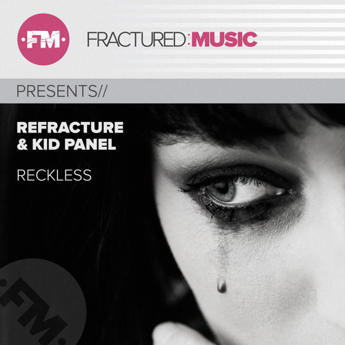Refracture & Kid Panel - Reckless /No.1 at Trackitdown TOP 100 Breaks/Supported by:Far Too Loud