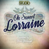 Oh Sweet Lorraine ~ By Fred Stobaugh