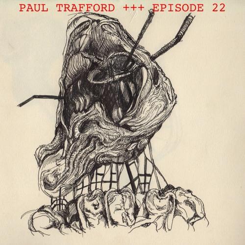 Episode 22 Feat. Paul Trafford (CKUT, 90.3 FM)
