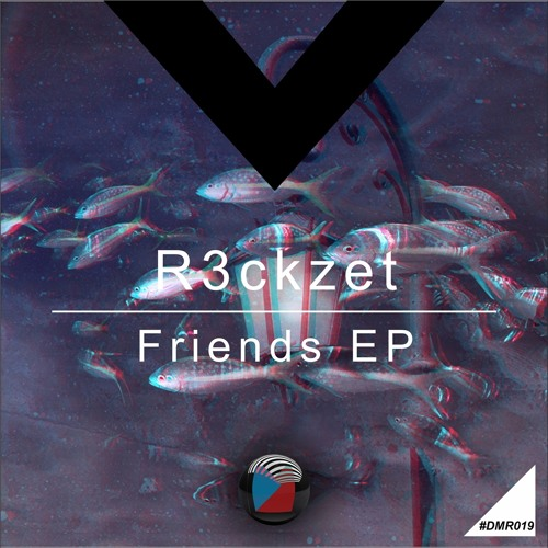 DMR019 - R3ckzet - Friends (Original Mix)