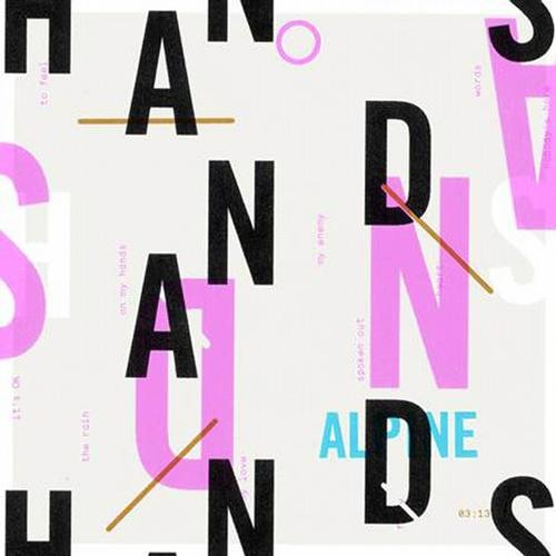 Alpine - Hands (Hot Mouth Remix) OUT NOW