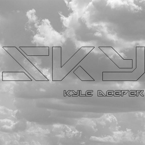 Kyle Deeper - Sky (Loop Cut.Fly Version.Demo Build.)