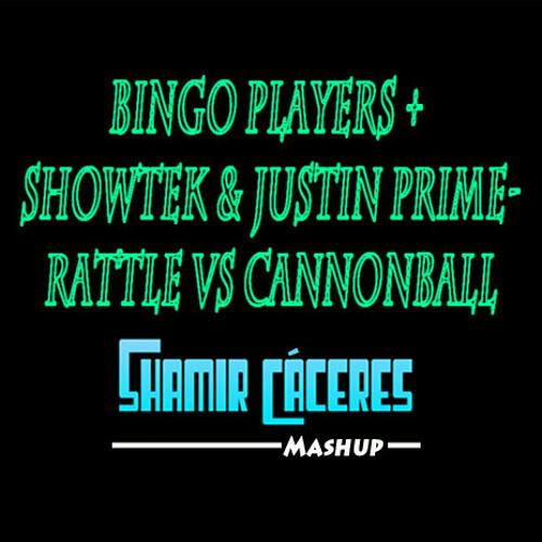 Bingo Players + Showtek & Justin Prime-Rattle vs Cannonball (Shamir Cáceres-Mashup) [Free download]