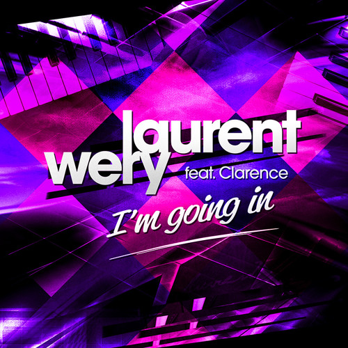 Laurent Wery feat. Clarence - I'm Going In (Phil Wilde Extended Vocal Mix)