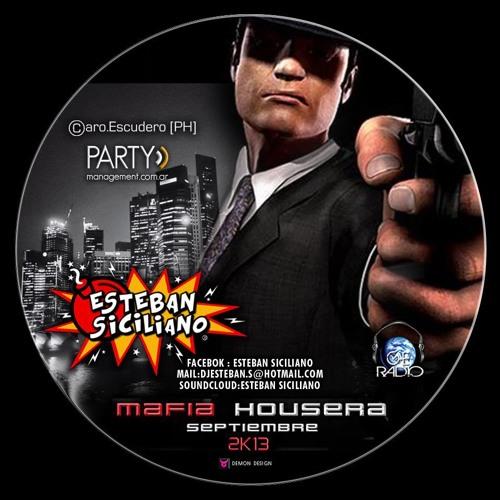 Esteban Siciliano - Mafia Housera (Septiembre 2k13) (live Recording)