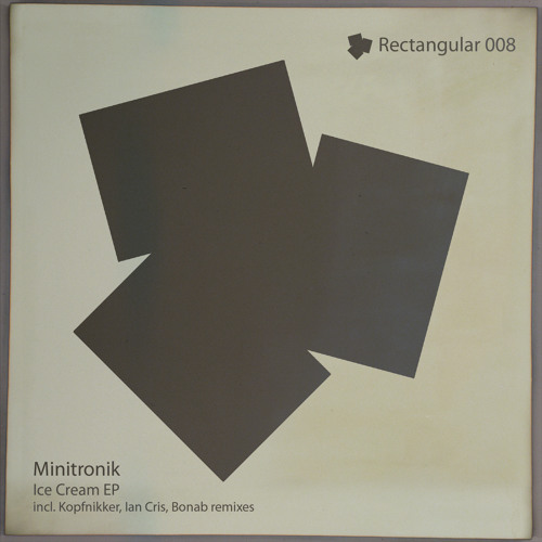 Minitronik - Ice Cream (Ian Cris Remix) [Rectangular] / OUT NOW / (Preview)