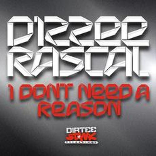 Dizzee Rascal - I Don't Need A Reason (DJ Cable Remix)