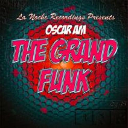 Oscar AM - The Grand Funk (Original Mix) Demo {La Noche Recordings}