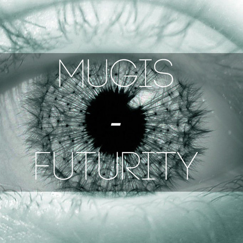 Mugis - Futurity / Instrumental