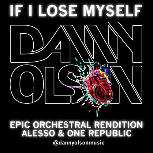 Danny Olson - If I Lose Myself Tonight - Epic Orchestral Rendition