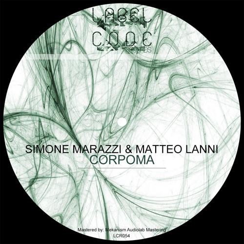 LCR054 - Simone Marazzi, Matteo Lanni - Corpoma EP