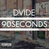 90SECONDS (freestyle) - DVIDE