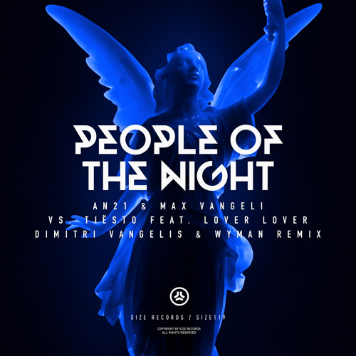 AN21 & Max Vangeli VS Tiesto ft. Lover Lover - People of the Night (Dimitri Vangelis & Wyman Remix)