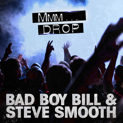 Mmm Drop - Bad Boy Bill & Steve Smooth [Teaser]