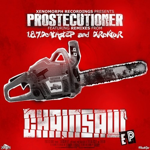 Chainsaw by Prostecutioner (Direktor Remix)