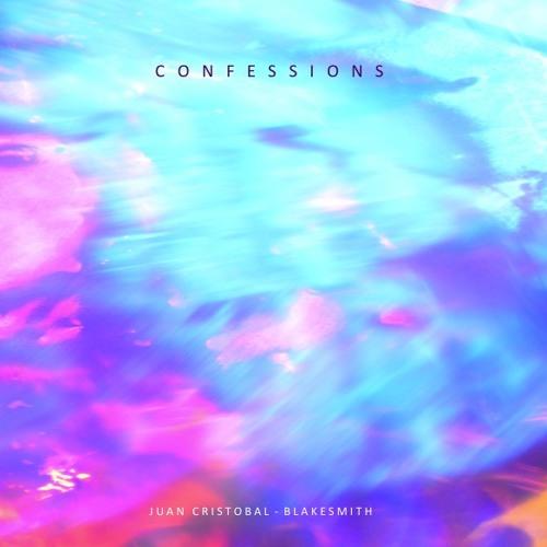 Juan Cristobal & BlakeSmiTh - Confessions
