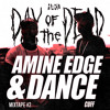 HARD Day Of The Dead Mixtape #2: Amine Edge & DANCE
