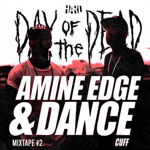 HARD Day Of The Dead Mixtape #2: Amine Edge & DANCE