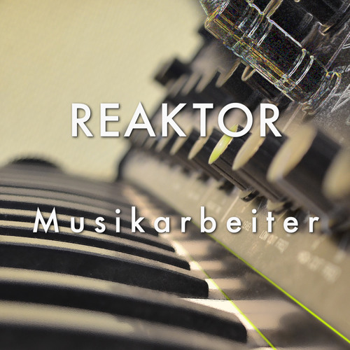 Reaktor - Musikarbeiter - Universal Language