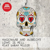 Hagenaar & Albrecht - Love Is Hell feat. Sarah McLeod (Lucas And Steve Remix)