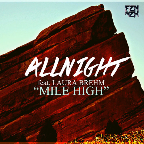 AllNight - Mile High (feat. Laura Brehm)