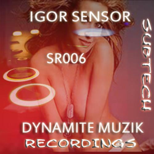 Igor Sensor Dynamite Muzik