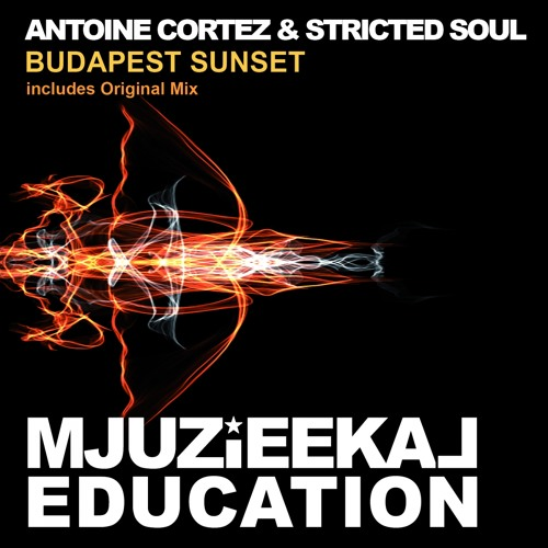 OUT NOW! Antoine Cortez & Stricted Soul - Budapest Sunset (Original Mix)