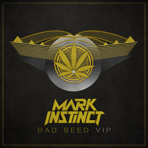 MARK INSTINCT - BAD SEED VIP
