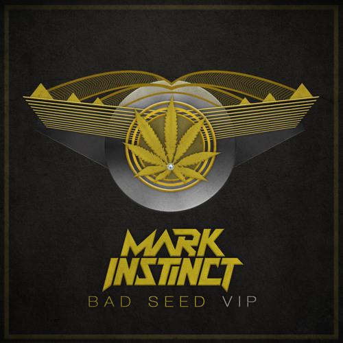 MARK INSTINCT - BAD SEED VIP