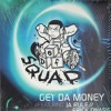 DEF Squad Feat Ja Rule- Get Da Money
