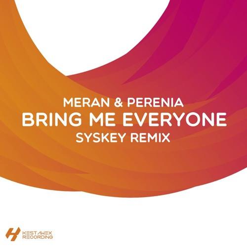 Meran & Perenia - Bring Me Everyone (Syskey Remix) [Lable Preview]
