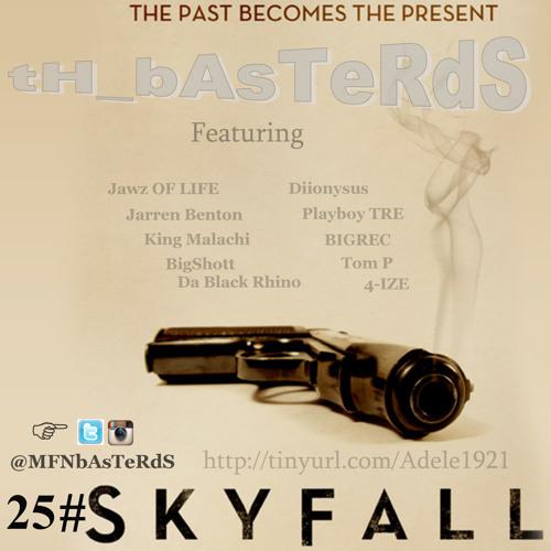 25 #Skyfall ft Jawz Of Life BIGREC King Malachi Diion 4IZE PlayboyTre Bigshott Jarren Benton Tom P