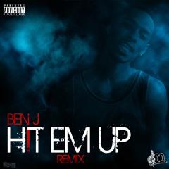 Ben J - Hit Em Up Remix