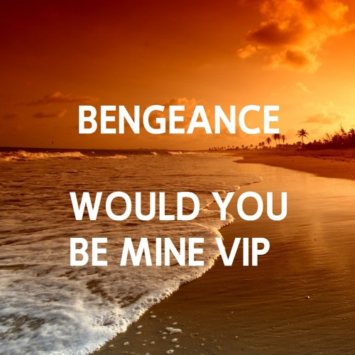 Would You Be Mine VIP