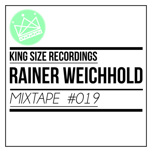 Rainer Weichhold - King Size Recordings Mixtape #19 (Secret Kickoff Mix)