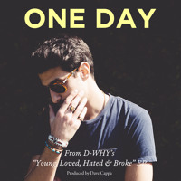D-Why - One Day (Prod. by Dave Cappa)