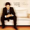 Luis Campos - Cuando Llegaste Asi